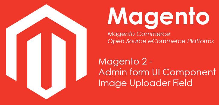Admin form UI Component ImageUploader Field